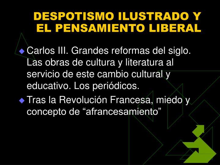 DESPOTISMO ILUSTRADO Y EL PENSAMIENTO LIBERAL