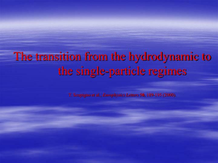 The transition from the hydrodynamic to the single-particle regimes