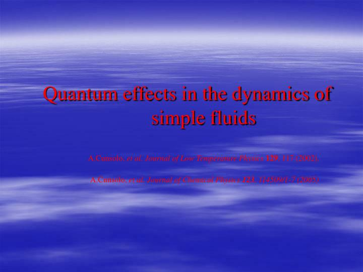 Quantum effects in the dynamics of simple fluids