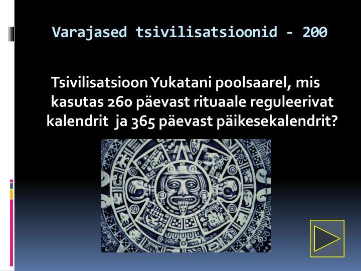 Varajased tsivilisatsioonid - 200