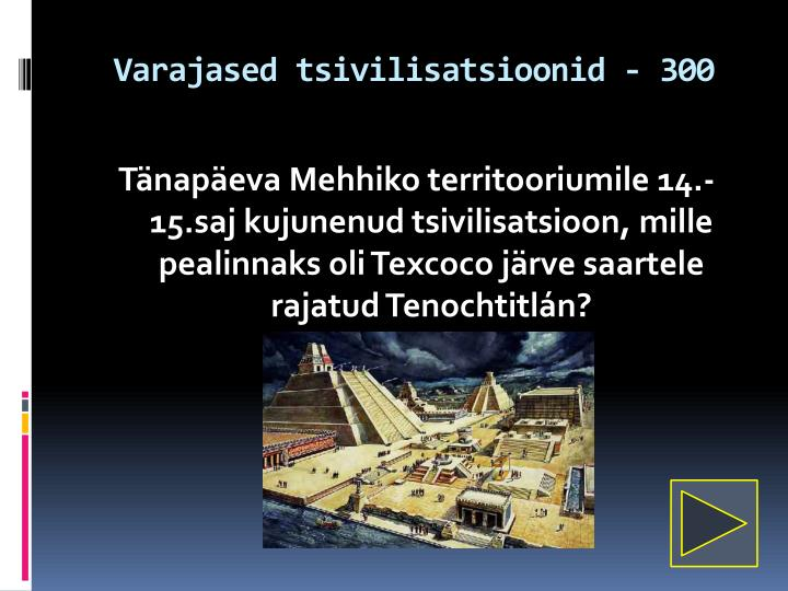 Varajased tsivilisatsioonid - 300