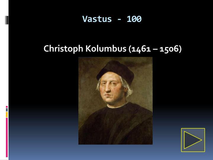 Vastus - 100