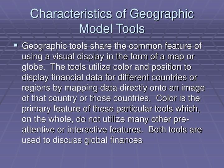 Characteristics of Geographic Model Tools