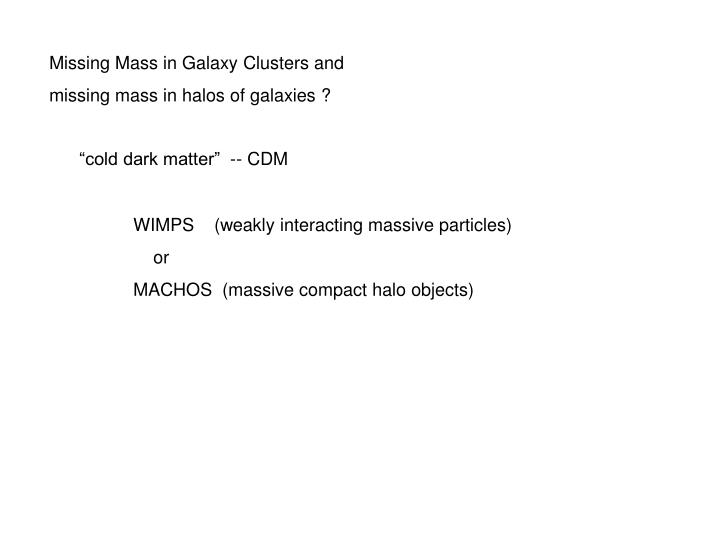 Missing Mass in Galaxy Clusters and