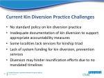 current kin diversion practice challenges