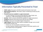 information typically presented to triad