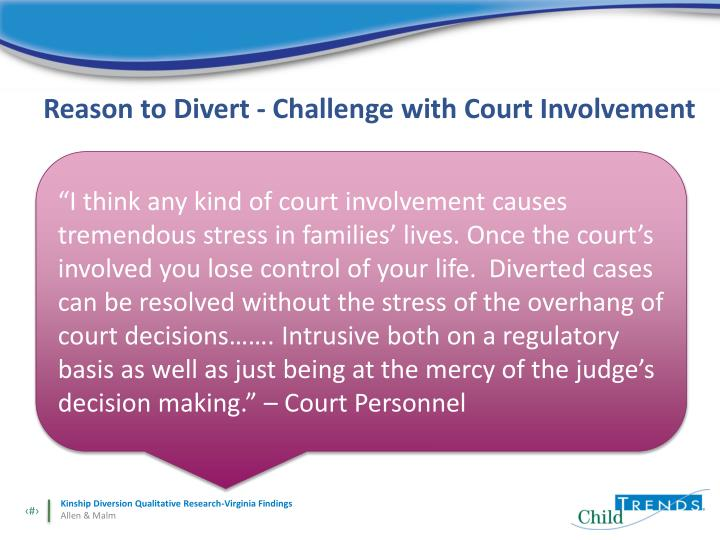 Reason to Divert - Challenge with Court Involvement