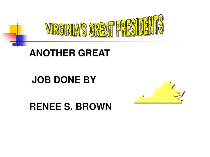 VIRGINIA'S GREAT PRESIDENTS