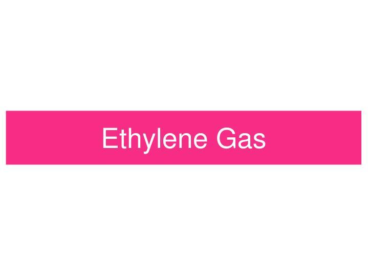 Ethylene Gas