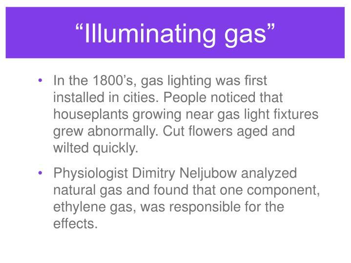"""""""Illuminating gas"""""""
