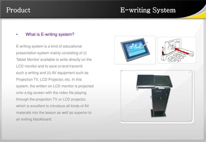 Product                                          E-writing System
