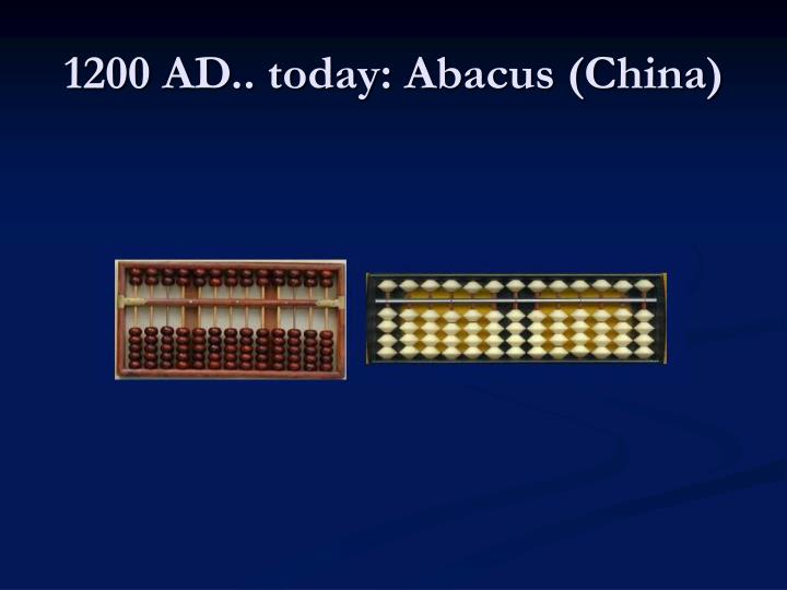 1200 AD.. today: Abacus (China)