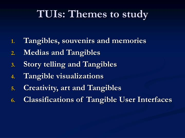 TUIs: Themes to study