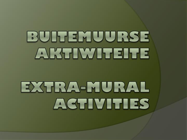 Ppt ho rskool lydenburg powerpoint presentation id 2997030 for Extra mural activities