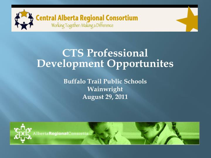 Cts professional development opportunites buffalo trail public schools wainwright august 29 2011