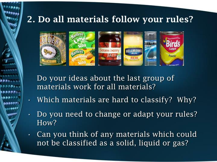 2. Do all materials follow your rules?