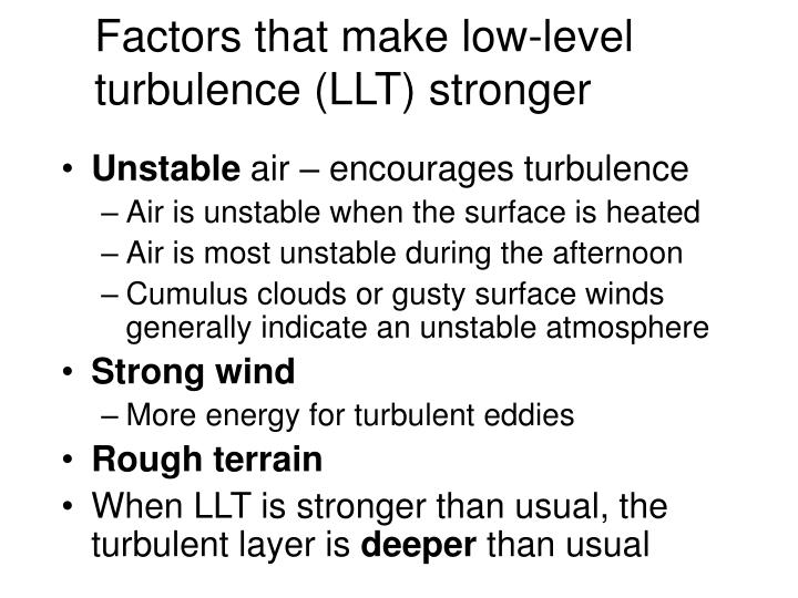 Factors that make low-level turbulence (LLT) stronger