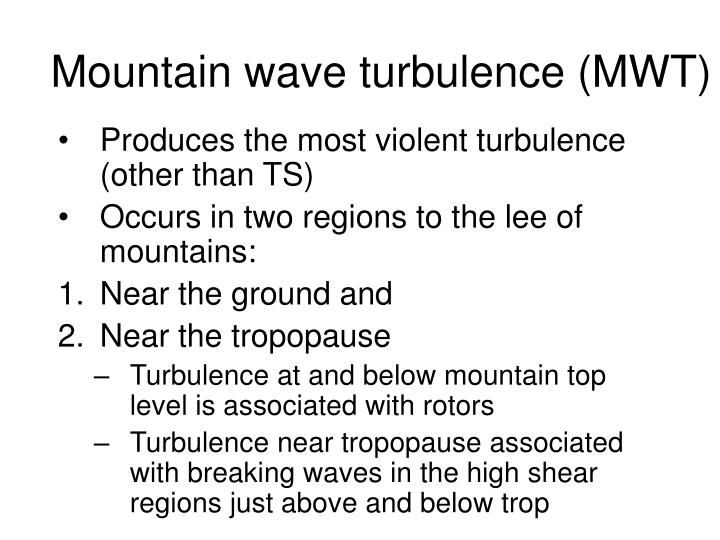 Mountain wave turbulence (MWT)