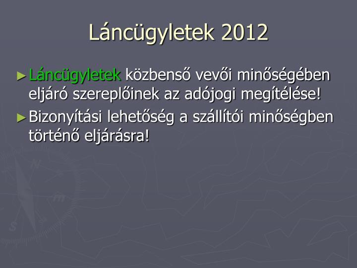 Láncügyletek 2012