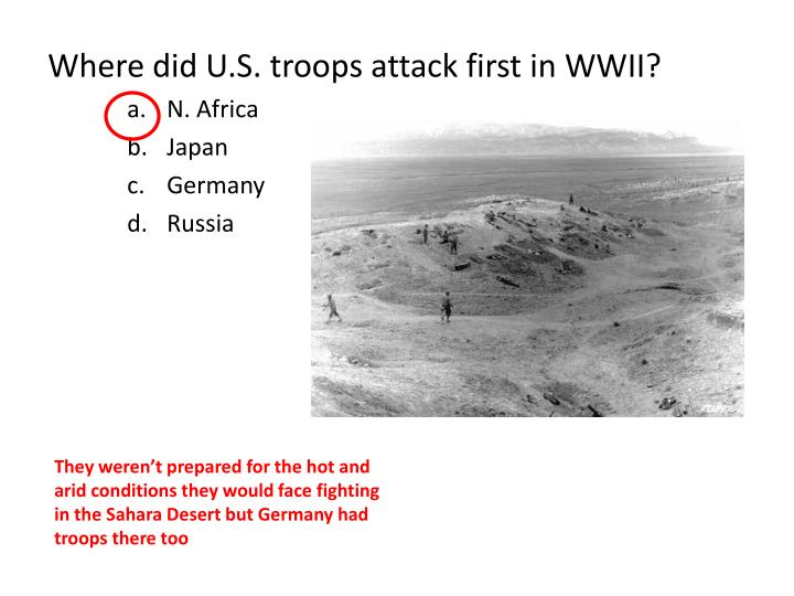 Where did U.S. troops attack first in WWII?