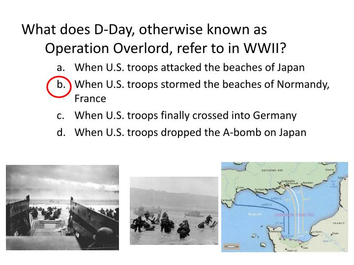 What does D-Day, otherwise known as Operation Overlord, refer to in WWII?