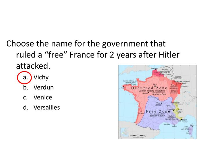 "Choose the name for the government that ruled a ""free"" France for 2 years after Hitler attacked."
