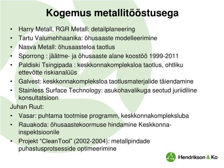 Kogemus metallitööstusega