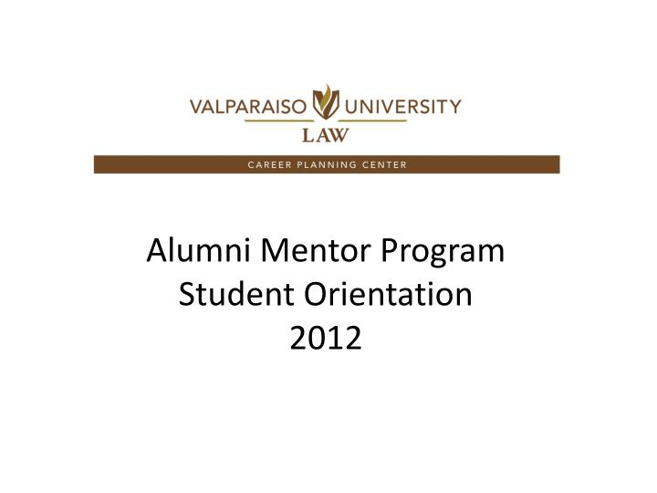 Alumni mentor program student orientation 2012
