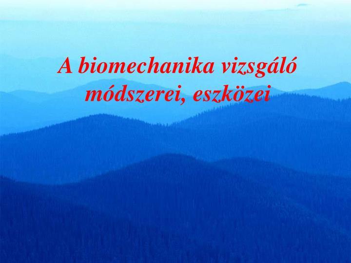 A biomechanika vizsgáló módszerei, eszközei