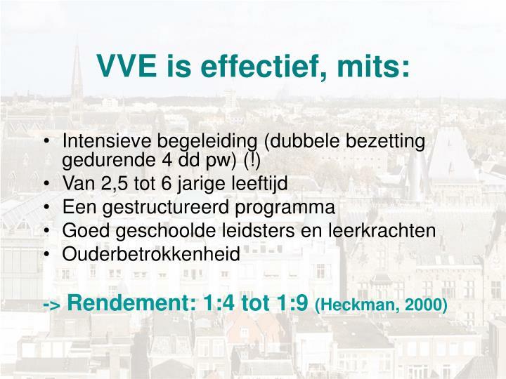 VVE is effectief, mits: