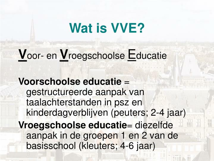 Wat is VVE?