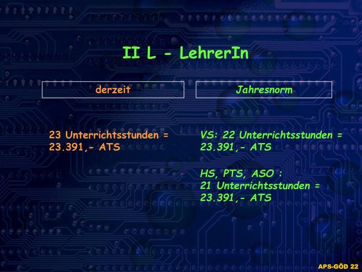 II L - LehrerIn