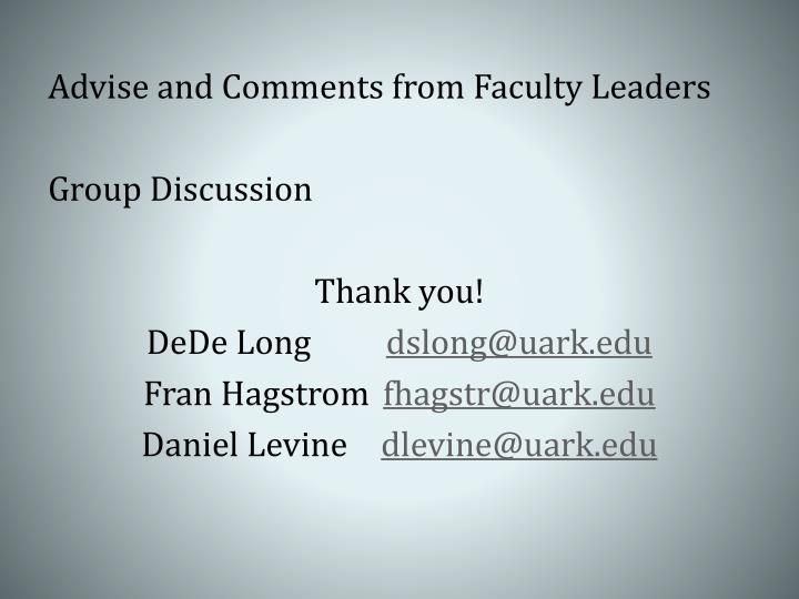 Advise and Comments from Faculty Leaders