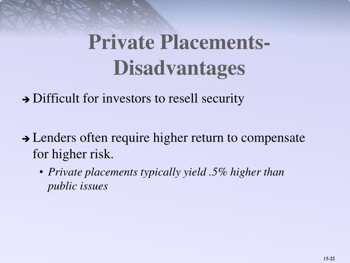 Private Placements-Disadvantages