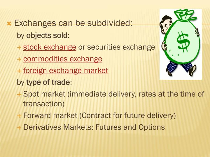 Exchanges can be subdivided: