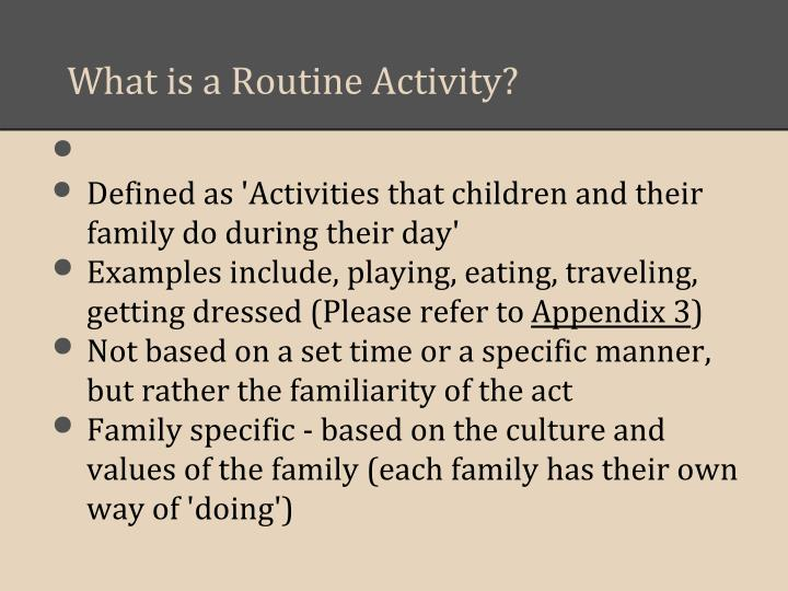 What is a Routine Activity?