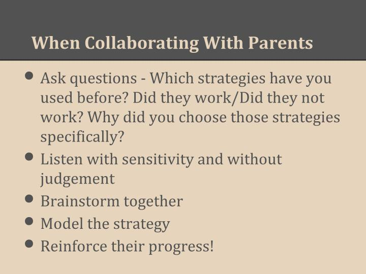When Collaborating With Parents
