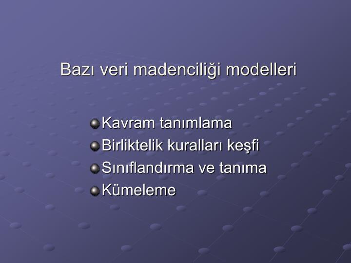 Bazı veri madenciliği modelleri