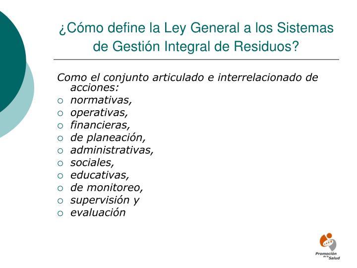 ¿Cómo define la Ley General a los Sistemas de Gestión Integral de Residuos?