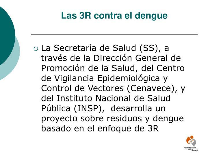 Las 3R contra el dengue