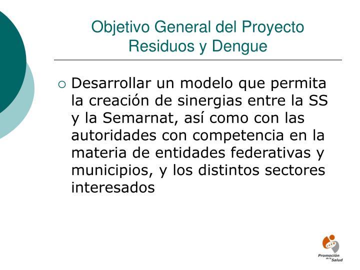 Objetivo General del Proyecto Residuos y Dengue