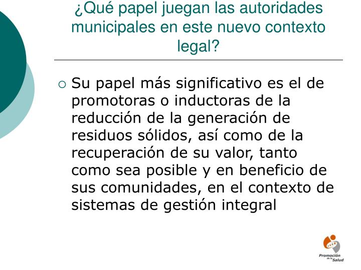 ¿Qué papel juegan las autoridades municipales en este nuevo contexto legal?