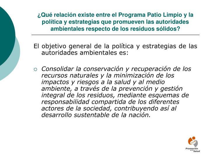 ¿Qué relación existe entre el Programa Patio Limpio y la política y estrategias que promueven las autoridades ambientales respecto de los residuos sólidos?
