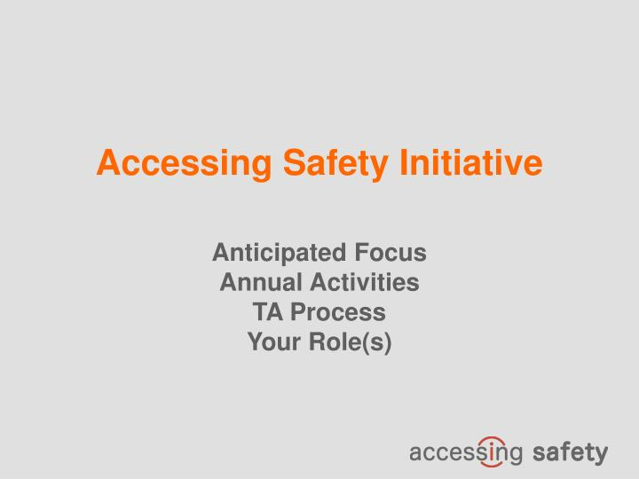 Accessing Safety Initiative