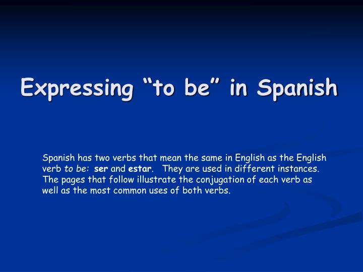 "Expressing ""to be"" in Spanish"
