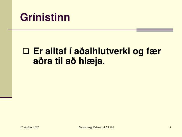 Grínistinn