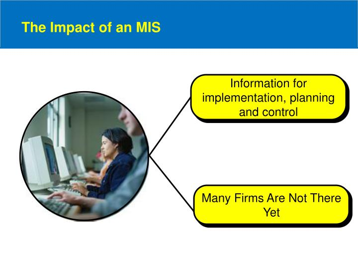 The Impact of an MIS