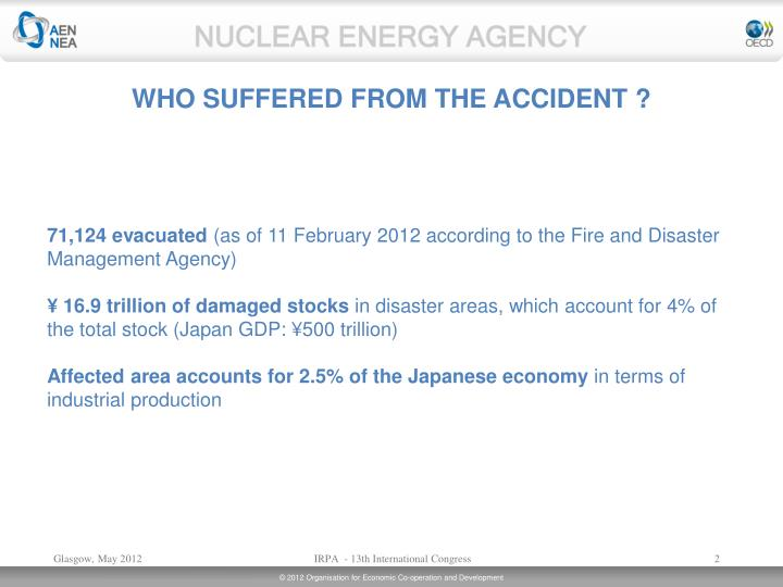 WHO SUFFERED FROM THE ACCIDENT ?
