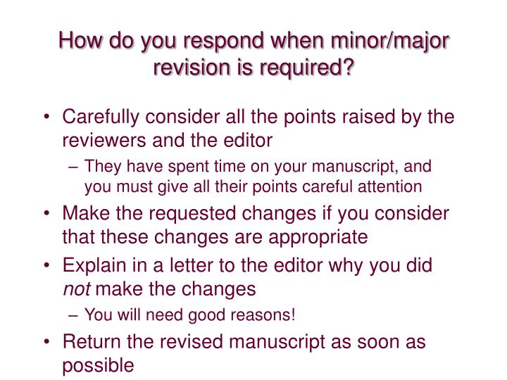 How do you respond when minor/major revision is required?