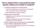 how to respond when a manuscript has been rejected with out an invitation to resubmit